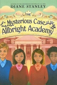 """The Mysterious Case of the Albright Academy"" by Diane Stanley"