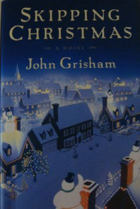 Skipping Christmas.Book Review Skipping Christmas By John Grisham