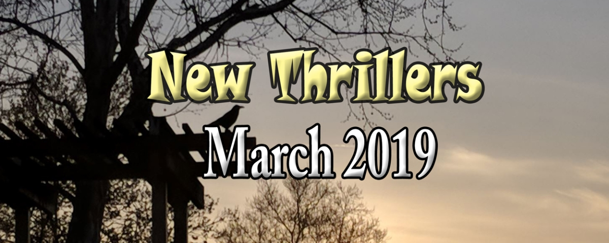 March 2019 Thrillers